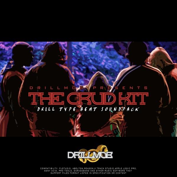 Drillmob - The Crud Kit - Uk Drill Type Beat Soundpack
