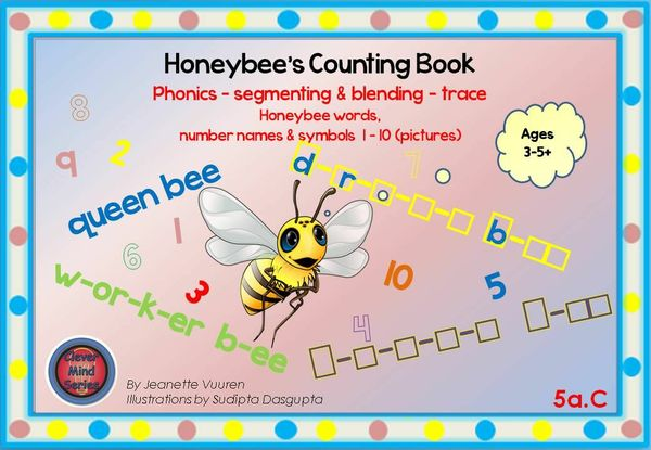 PHONICS WORKSHEETS:HONEYBEE WORDS & NUMBERS 1-10 JEANETTE VUUREN: 5a PICTURES