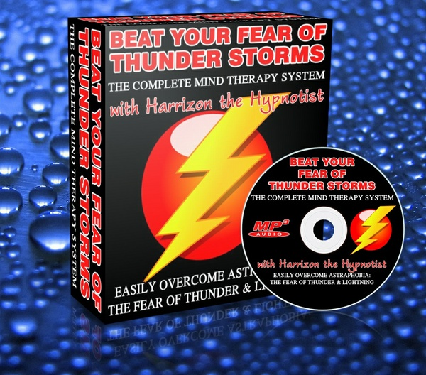 Beat your fear of Thunder - Astraphobia - The Complete Mind Therapy System