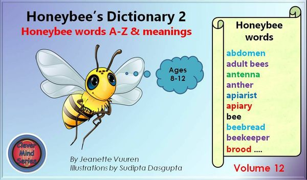 HONEYBEE TERMINOLOGY: HONEYBEE'S DICTIONARY 2 VOL 12 AGES 8 TO 12 JEANETTE VUUREN