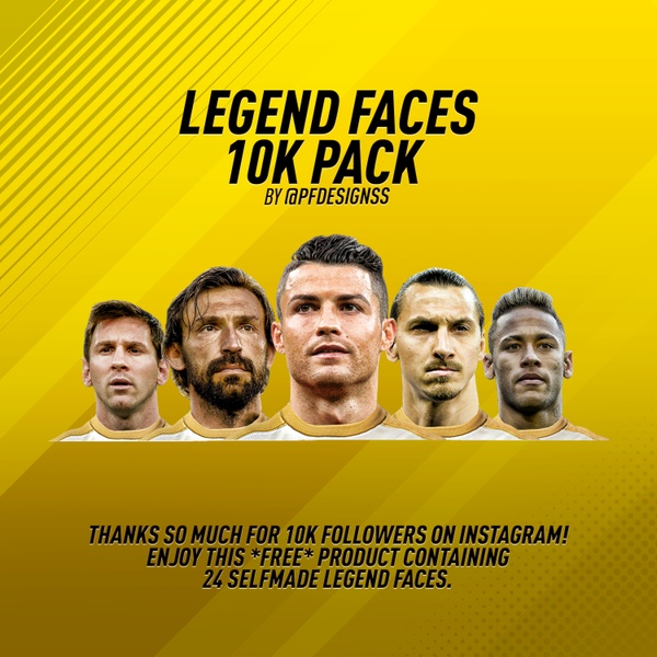 LEGEND FACES 10K PACK BY PFDESIGNSS