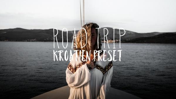 Kroatien Road Trip Preset