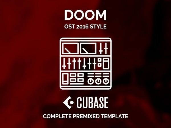 CUBASE PREMIXED TEMPLATE - DOOM 2016 OST style