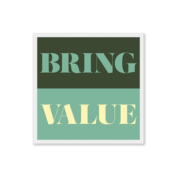 Bring Value - Square Art Print - Digital Download