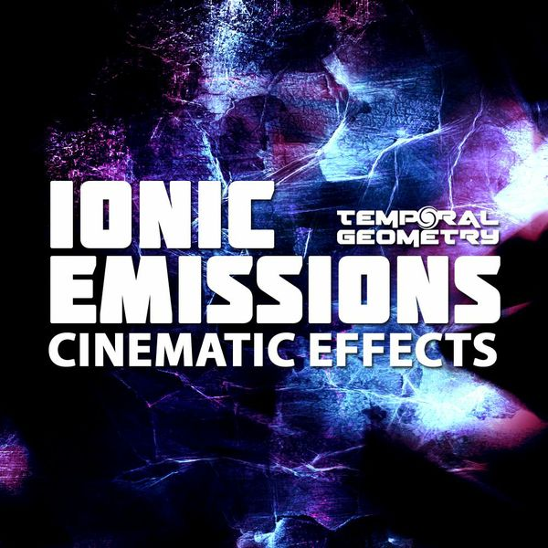 Ionic Emissions - Cinematic Effects Sample Pack