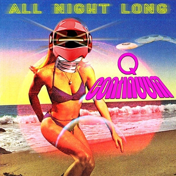 Q-CONTINUUM - All Night Long  (3 track single)