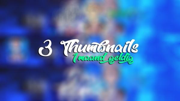 3 Thumbnails (1 Maand geldig na aankoop)