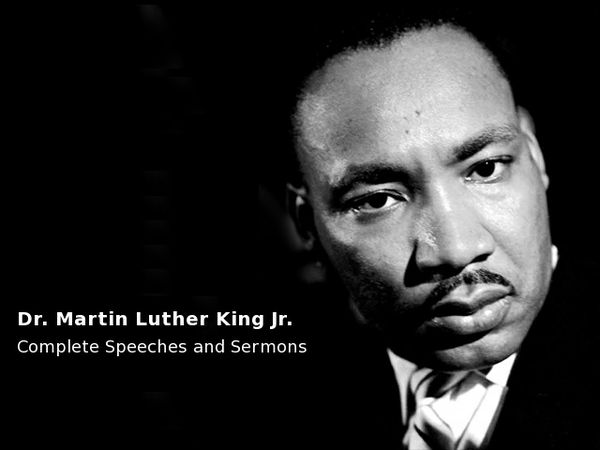 Dr. Martin Luther King Jr. - Complete speeches and sermons