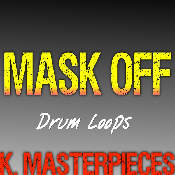 Mask Off - Drum Loops - Inspired by Future