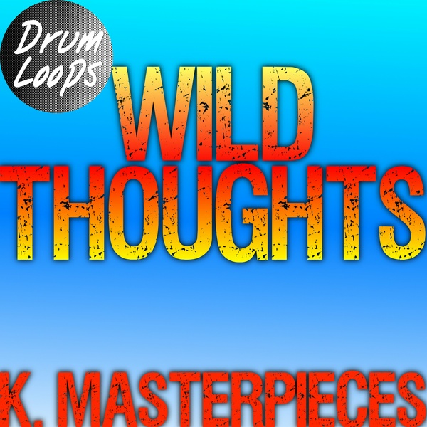 Wild Thoughts - Drum Loops - Inspired by DJ Khaled, Rihanna & Bryson Tiller