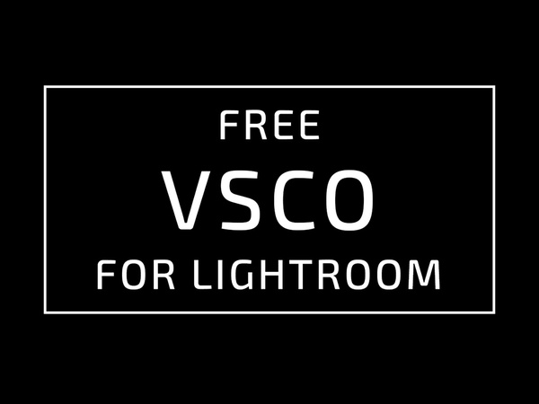VSCO presets for adobe lightroom