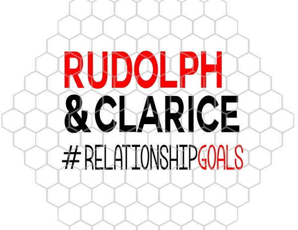 Rudolph and Clarice #RelationshipGoals