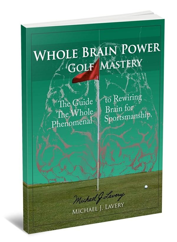 Whole Brain Power: Golf Mastery
