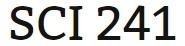 SCI 241 Week 4 WileyPLUS® Week 3 & 4 Quiz