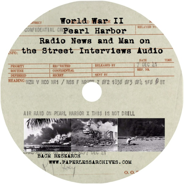 "Day After Pearl Harbor ""Man on the Street"" Interviews and Pearl Harbor Attack Radio News Broadcasts"
