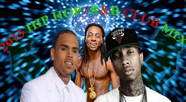 2015 HIP HOP R&B CLUB MIX:Chris Brown,Lil Wayne,Tyga,50 Cent and More