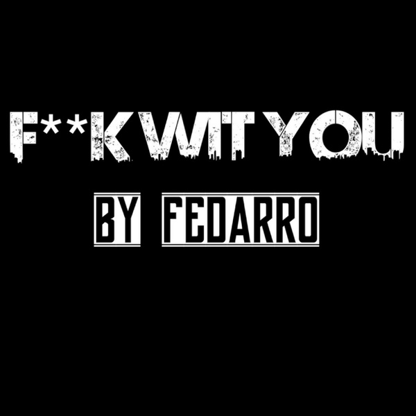 Fedarro - F**k wit You (Dirty)