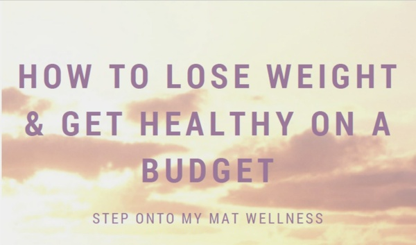 How to Lose Weight and Get Healthy on a Budget