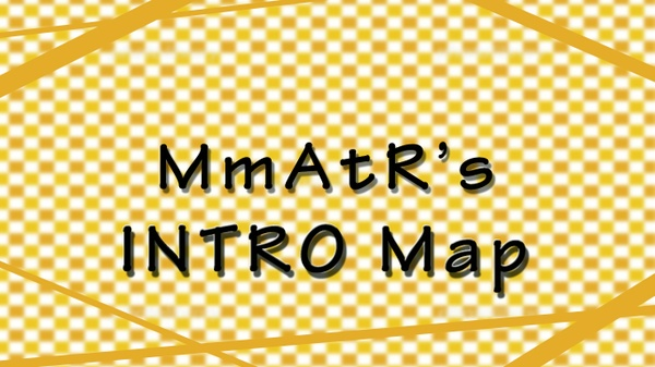 MmAtR's Intro Map