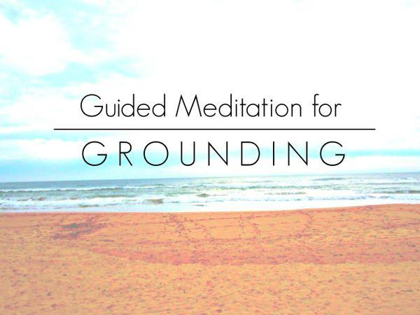 Guided Meditation for Grounding