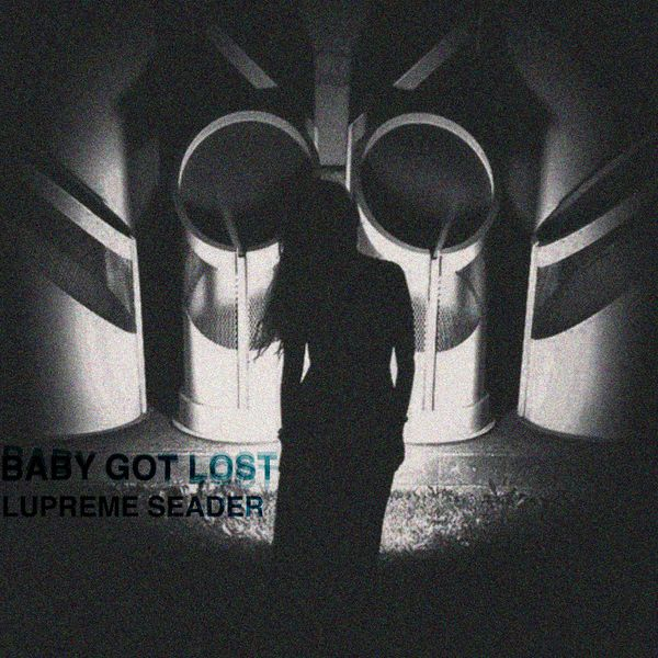 Lupreme Seader - Baby got lost