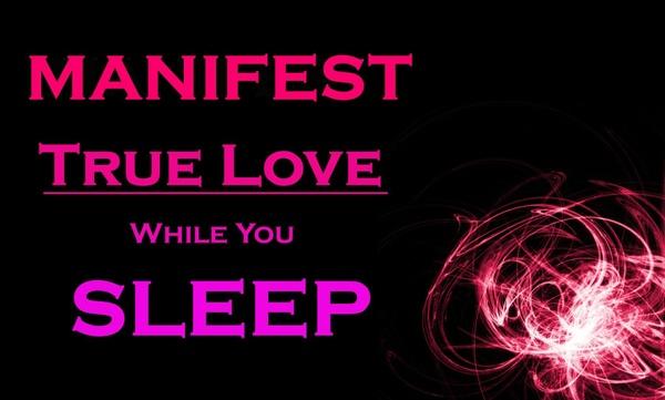 MANIFEST TRUE LOVE Meditation - While You Sleep