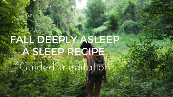FALL DEEPLY ASLEEP A SLEEP RECIPE guided meditation