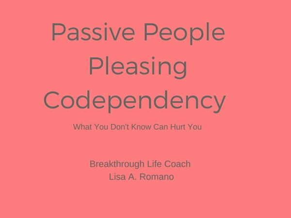 Passive Codependency What You Need to Know in Order to Begin Healing