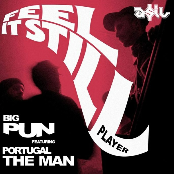 Big Pun feat. Portugal The Man - Feel It Still Player (ASIL Mashup)