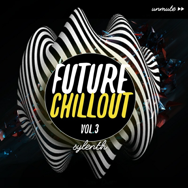 Unmüte Future Chillout Vol 3