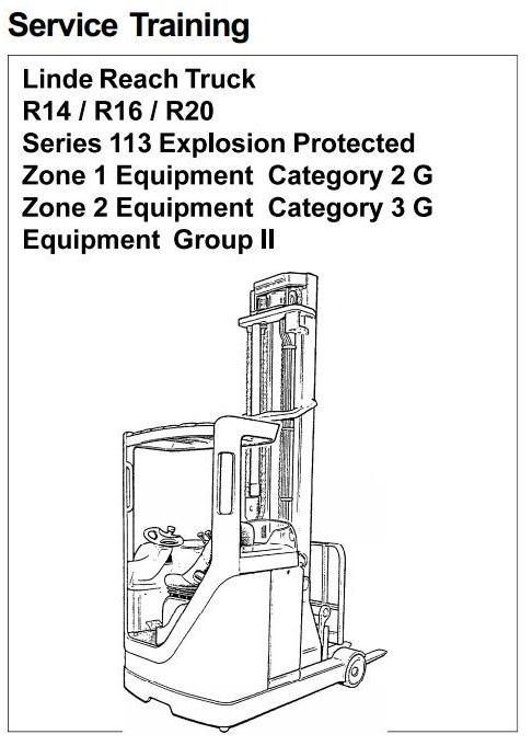 Linde Electric Reach Truck Type 113 Explosion Protected: R14 Ex, R16 Ex, R20 Ex Workshop Manual