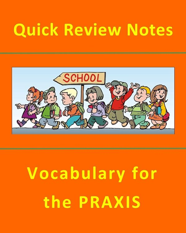 PRAXIS TEST - 110+ PRAXIS Related Vocabulary