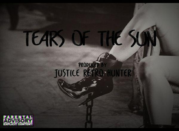 Tears of the Sun Prod. Justice Retro Hunter