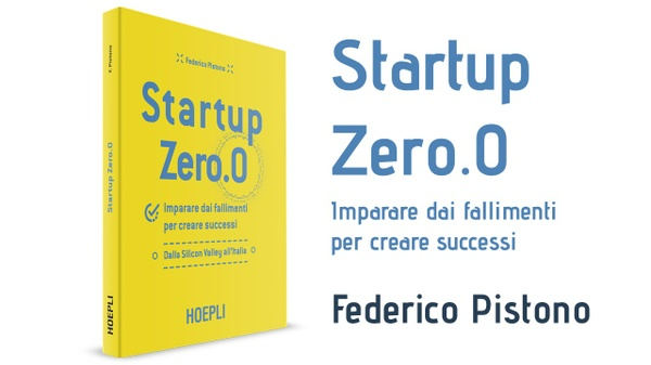 (ePub) Startup Zero.0 Imparare dai fallimenti per creare successi. Dalla Silicon Valley all'Italia