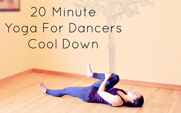 20 Minute Yoga For Dancers Cool Down