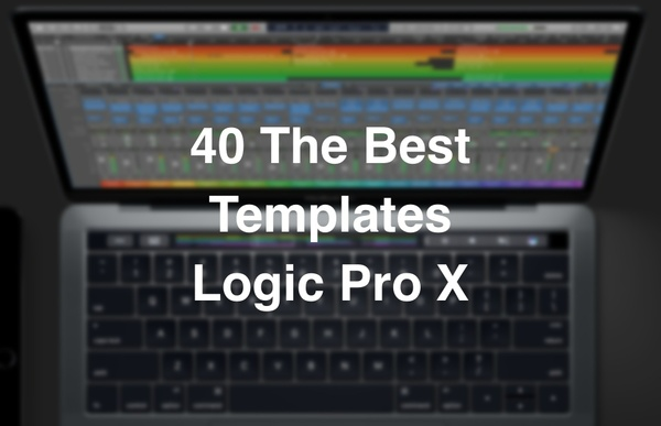 40 The Best Templates For Logic Pro X