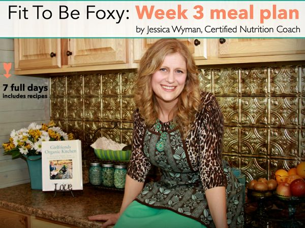 Fit To Be Foxy: Week 3 meal plan