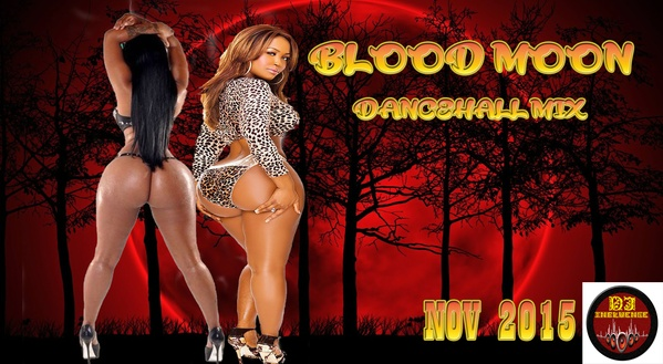 2015 Blood Moon Dancehall Mix: Vybz Kartel,Mavado,Beenie Man and many more