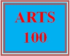 ARTS 100 Week 2 The Visual Arts