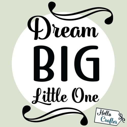 Dream Big Little One Commercial License