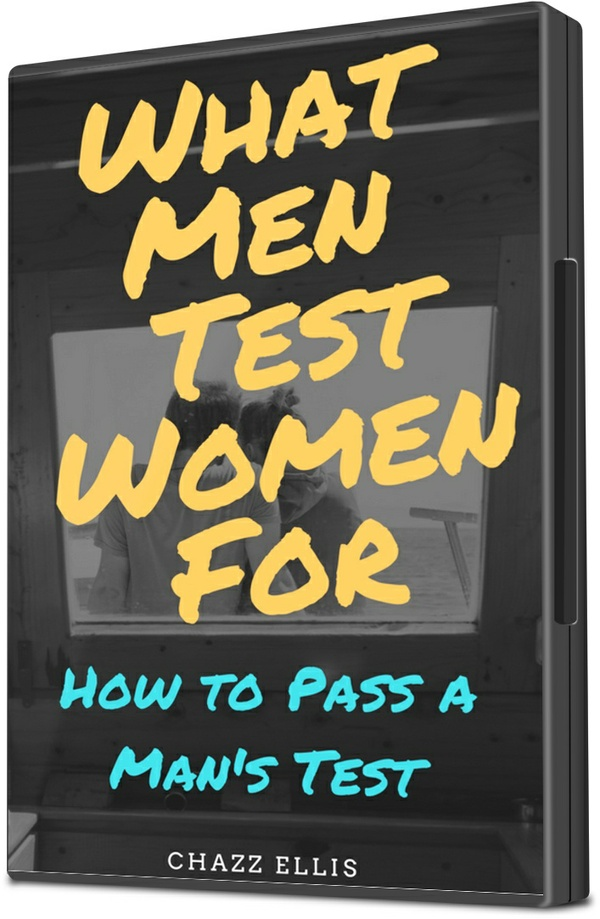 Things Men Test Women For: How to Pass a Mans Test