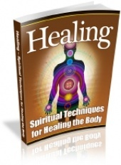 FREE eBook With Master Resell Rights Healing - Spiritual Techniques For Healing The Body