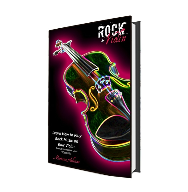 Rock+Violin: LEARN HOW TO PLAY ROCK MUSIC ON YOUR VIOLIN - Level 1, volume I