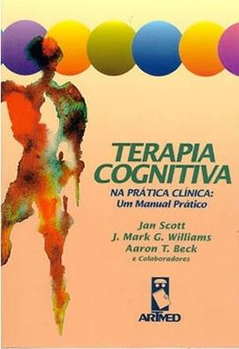 Terapia Cognitiva na prática clínica: um manual prático