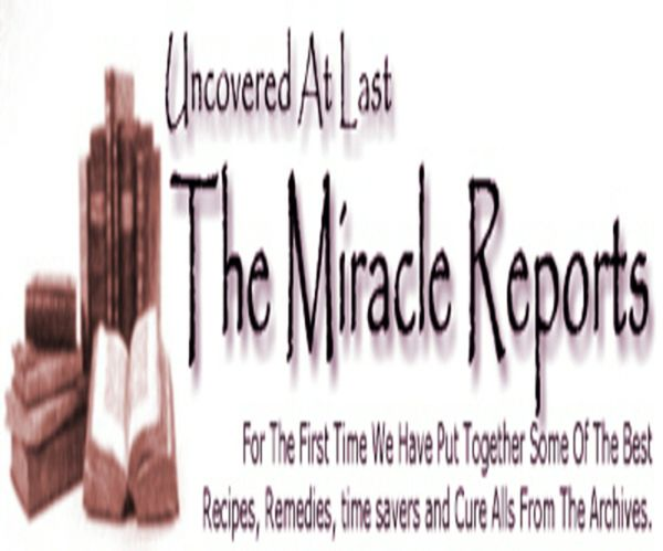 The Miracle Reports of Home Remedes