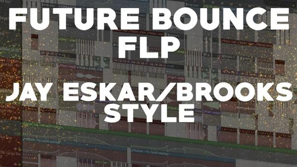 Professional Future Bounce/House FLP (Jay eskar/Brooks Style)