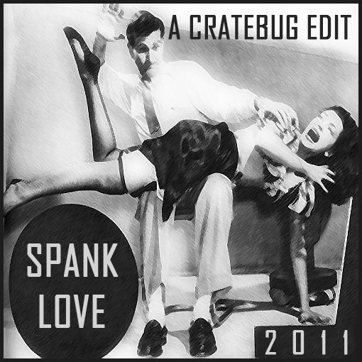 SPANK (CRATEBUG EDIT)
