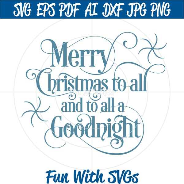 Merry Christmas to All and to All a Good Night, SVG File, Printable Graphics