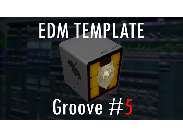 EDM TEMPLATE - Groove #5