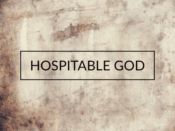 HOSPITABLE GOD & HIS HOSPITABLE PEOPLE